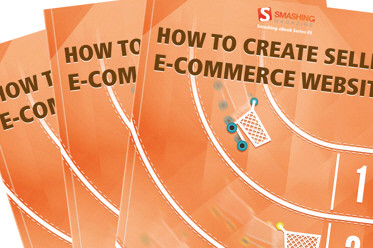 New Smashing eBook: How to Create Selling E-Commerce Websites